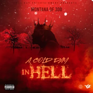 ALBUM: Montana of 300 – A Cold Day in Hell