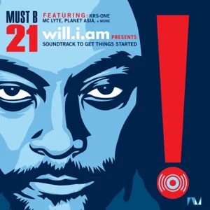 ALBUM: will.i.am – Must B 21 (Soundtrack to Get Things Started)
