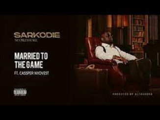 Sarkodie – Married To The Game feat Cassper Nyovest